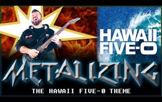 30 - Metalizing The Hawaii Five-O Theme