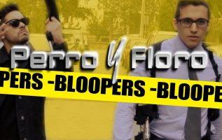 Bloopers #1| Perro y Floro